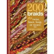 200 Braids To Twist, Knot, Loop or Weave